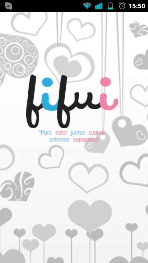 """Fifui """"Para estar juntos cuando estamos separados"""""""